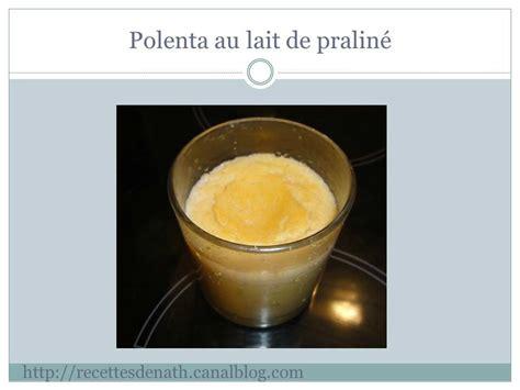 recette polenta sucree dessert polenta sucr 233 e au lait de pralin 233 les recettes de nath