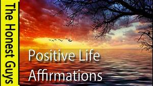 POSITIVE LIFE AFFIRMATIONS - Uplifting Daily Exercise ...  Positive