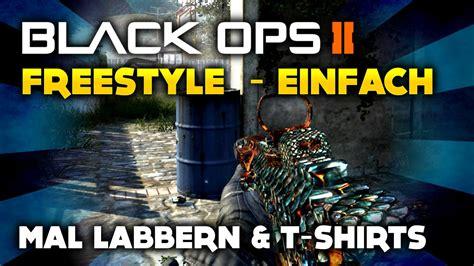 Black Ops 2  Freestyle  Einfach Mal Los Labbern! + T