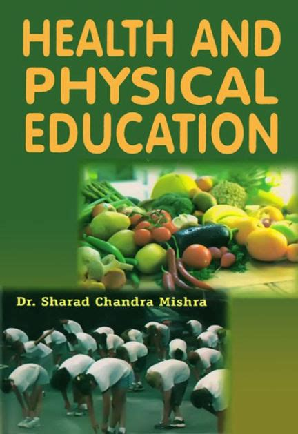 Health And Physical Education By Dr Sharad Chandra Mishra  Nook Book (ebook)  Barnes & Noble®