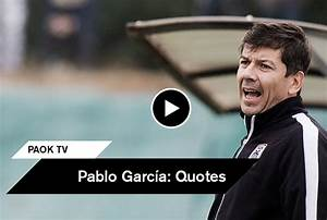 Pablo García o... Paok Quotes