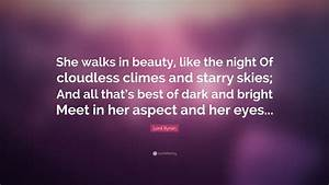 """Lord Byron Quote: """"She walks in beauty, like the night Of ..."""
