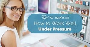 """12 Tips to answer """"How Well do you Work under Pressure ..."""