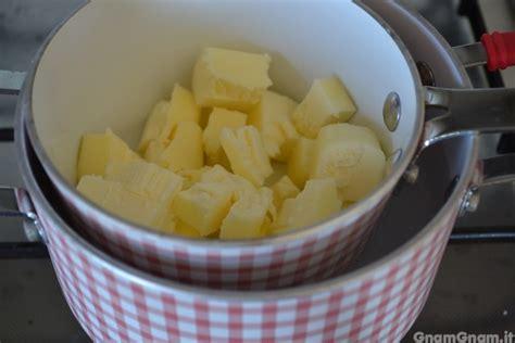 come fare il burro chiarificato in casa burro chiarificato la ricetta di gnam gnam