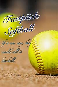 Fastpitch Quotes And Sayings. QuotesGram