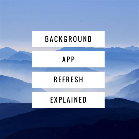 Background Refresh Background App Refresh Explained In Layman S Terms