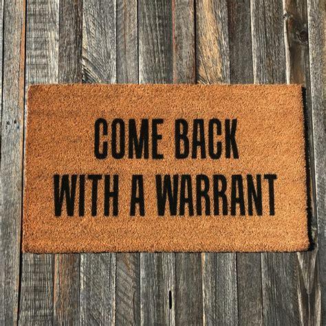 Warrant Doormat by Come Back With A Warrant Coir Doormat