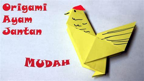 membuat origami ayam jantan sederhana origami rooster