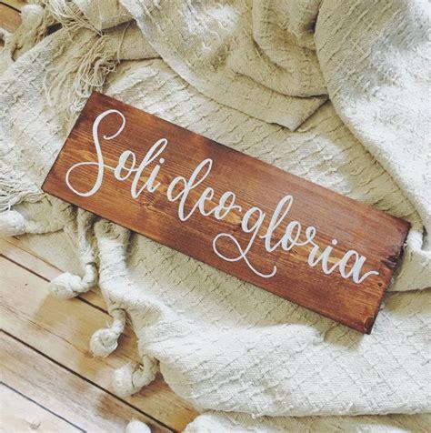 Soli Deo Gloria   Wood signs, K letter, Gloria