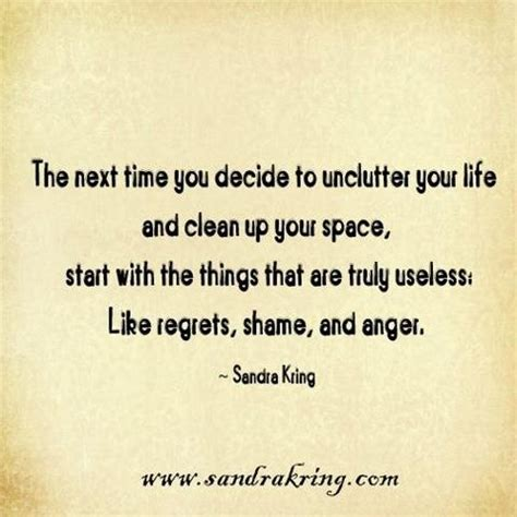 inspirational picture quotes the next time you decide to unclutter your life and clean up