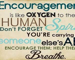 ENCOURAGING QUO... Encourage Someone Quotes