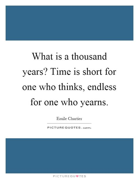 thousand years time  short    thinks