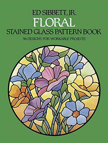 Floral Stained Glass Pattern Book floral stained glass pattern book dover stained glass