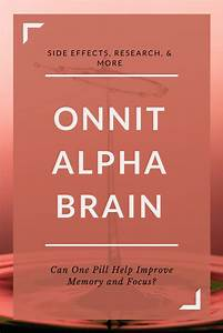 Brain Supplements Such As Onnit Alpha Brain Are All The Rage  But Do They Work