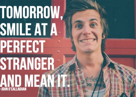 Tomorrow, Smile At A Perfect Stranger And Mean It  John. Love Quotes Maya Angelou. Quotes From The Bible About Strength In Hard Times. Country Quotes Boots. Friendship Quotes From Winnie The Pooh. Sad Quotes With Tamil Movie Images. Humor Romantic Quotes. Marilyn Monroe Quotes Good Things Fall Apart. Instagram Video Quotes