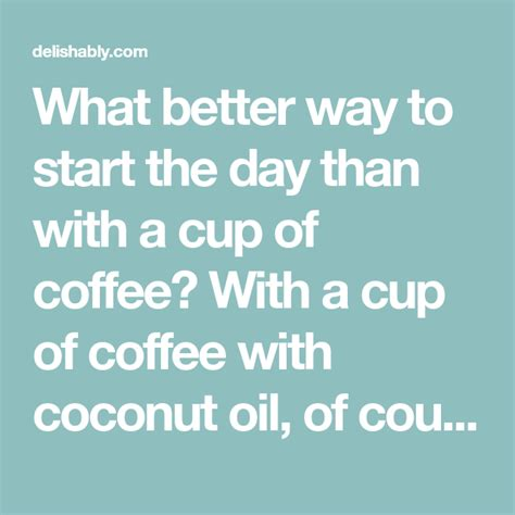 Proponents of coconut oil coffee proclaim it offers a number of health benefits, from improved. Coconut Oil in Coffee: Benefits and Recipe | Coconut oil coffee, Coconut oil coffee recipe ...
