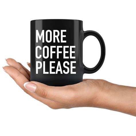 Popular more coffee please shirt of good quality and at affordable prices you can buy on aliexpress. More Coffee Please Mug White - ShirtNew Store