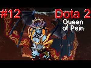 Dota 2 Game 12 [Queen of Pain (Regalia of the Parasol's ...