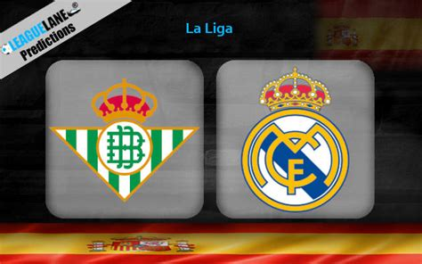 Real Betis vs Real Madrid Prediction, Tips & Match Preview