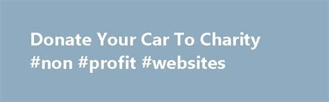 Donate Your Car Houston - 25 best ideas about donate to charity on