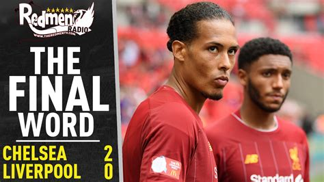 Chelsea 2-0 Liverpool | The Final Word Podcast - The Redmen TV
