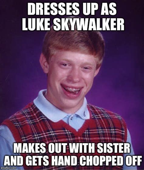 Luke Skywalker Meme - bad luck luke imgflip