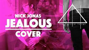 Jealous - Nick Jonas ( The Physical Things Cover ) - YouTube