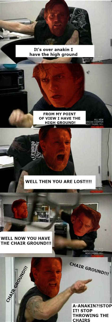 American Chopper Meme Template Stop Throwing The Chairs Anakin American Chopper