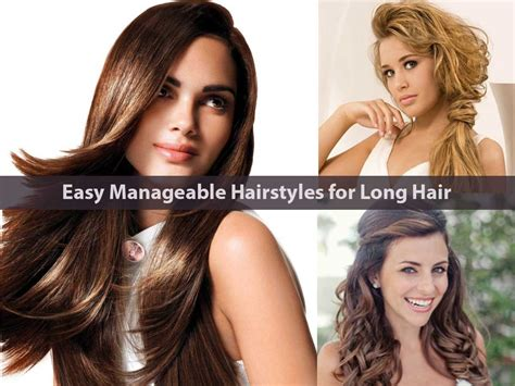 easy manageable hairstyles  long hair hairstyle