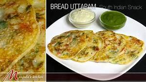 Bread Uttapam – South Indian Snack Recipe by Manjula ...