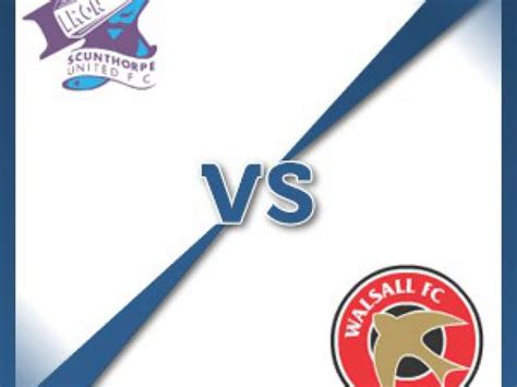 Scunthorpe V Walsall at Glanford Park : Match Preview