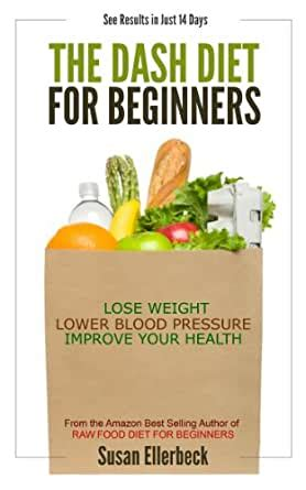 DASH Diet for Beginners - Lose Weight, Lower Blood