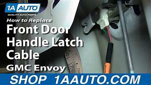 How To Install Front Door Handle Latch Cable 2002