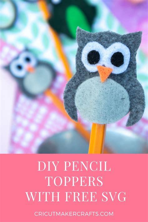 cute diy felt pencil toppers  svg cricut maker crafts