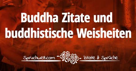 inspirierende buddha zitate buddhistische weisheiten
