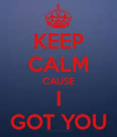 Keep Calm I Got This