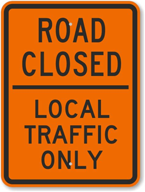 Road Closed Local Traffic Only Sign , Sku K6664. Gymnasium Signs. Port Signs. Arrow Signs Of Stroke. Built Up Signs Of Stroke. Pancreas Signs. Gif Animation Signs. Kitchen Wall Signs Of Stroke. Music Signs