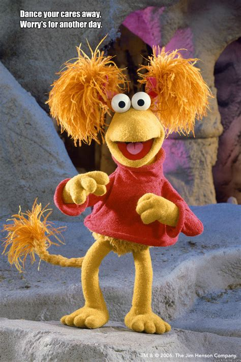 Fraggle Rock Meme - dance your cares away worry s for another day fraggle rock quickmeme