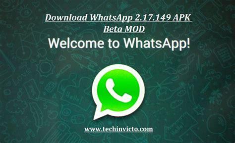 install whatsapp 2 17 149 apk beta mod techinvicto
