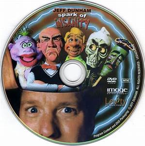 Jeff Dunham A Spark of Insanity - Scanned DVD Labels ...