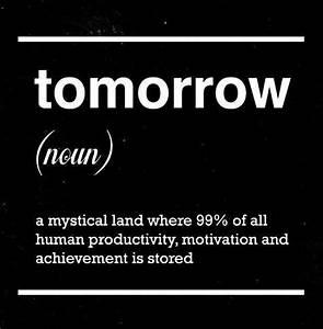 tomorrow (noun)... Tomorrow Funny Quotes