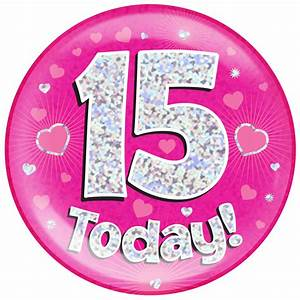 15th Birthday Pink Holographic Jumbo Badge Pageant Party