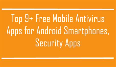 best free antivirus for mobile android top 9 mobile antivirus security apps for android