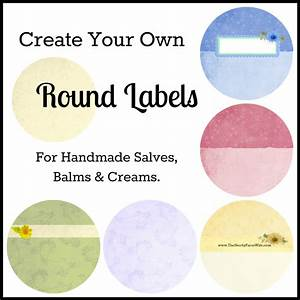 how to create your own round labels the nerdy farm wife With how to make your own lip balm labels
