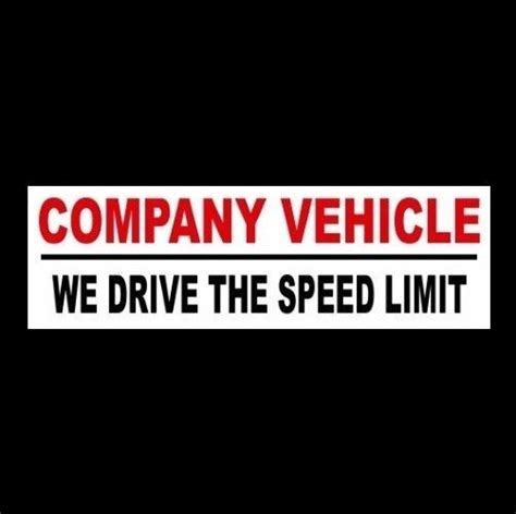 "Details About ""company Vehicle  We Drive The Speed Limit"