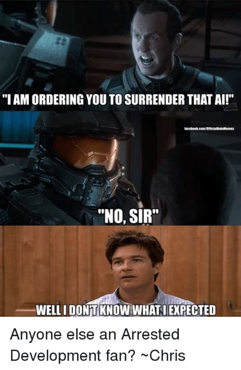 Ai Meme - i am ordering you to surrender that ai lacebookcommofficialhalokiemes no sir wellidontknow what