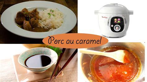 cuisiner avec cookeo recette porc au caramel avec le cookéo de moulinex facile