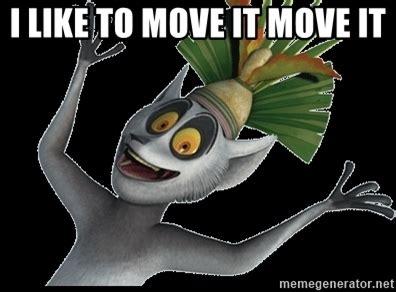 I Like It Meme - i like to move it move it king julian madagascar meme generator