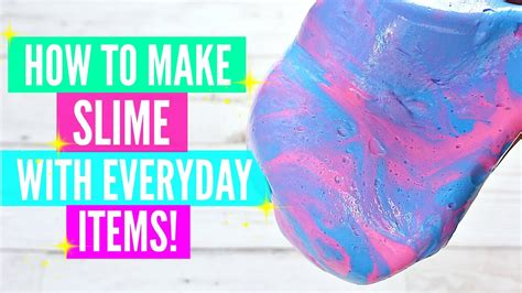 How To Make Slime With Everyday Home Ingredients How To