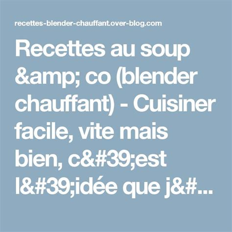 cuisiner au blender 17 best ideas about blender chauffant on